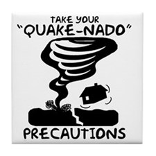 Take Your Quake-Nado Precautions Tile Coaster