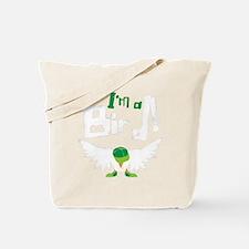 Im A Bird Tote Bag