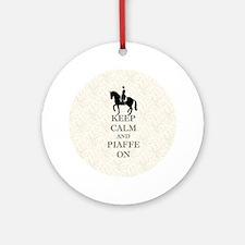Keep Calm and Piaffe On Dressage Ho Round Ornament