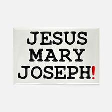 JESUS MARY JOSEPH! Rectangle Magnet