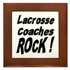 Lacrosse Coaches Rock ! Framed Tile
