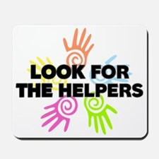 Look For The Helpers Mousepad