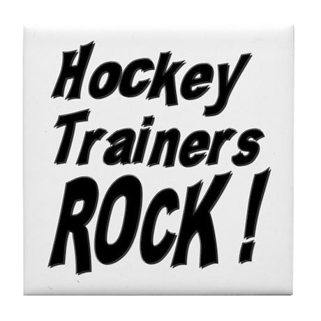 Hockey Trainers Rock ! Tile Coaster