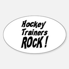 Hockey Trainers Rock ! Oval Decal