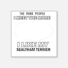 "I like my Sealyham Terrier Square Sticker 3"" x 3"""
