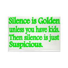 Silence is Golden, unless you hav Rectangle Magnet
