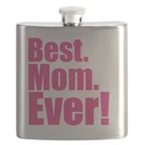 Best mom ever Flasks