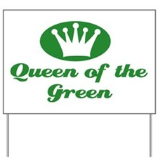 Queen of the Green Yard Sign