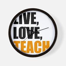 live, love, teach Wall Clock