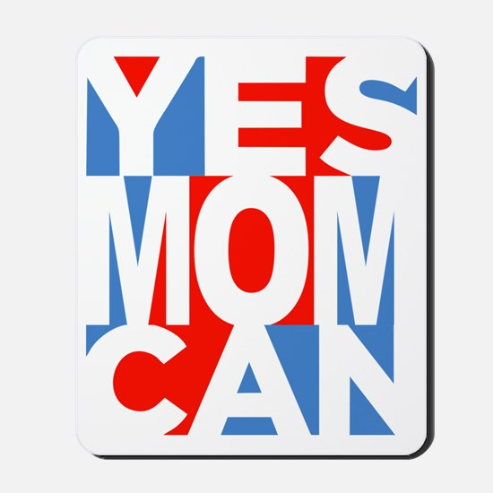 Yes Mom Can (dark) Mousepad