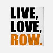 live, love, row Throw Blanket