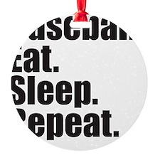 Baseball Eat Sleep Repeat Ornament