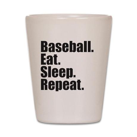 Baseball Eat Sleep Repeat Shot Glass
