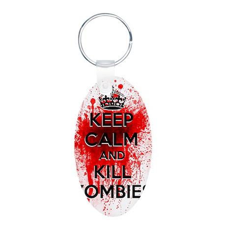 KEEP CALM AND KILL ZOMBIES Aluminum Oval Keychain