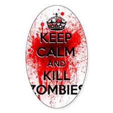 KEEP CALM AND KILL ZOMBIES Decal