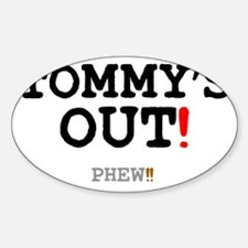 TOMMYS OUT - PHEW!! Decal
