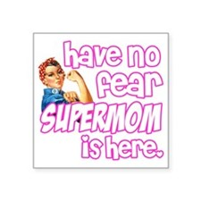 "have no fear supermom is he Square Sticker 3"" x 3"""