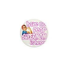 have no fear supermom is here funny Mini Button