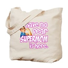 have no fear supermom is here funny Tote Bag