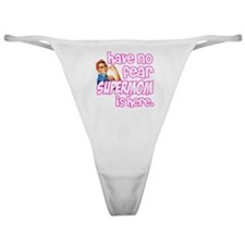 have no fear supermom is here funny Classic Thong