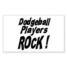 Dodgeball Players Rock ! Rectangle Decal