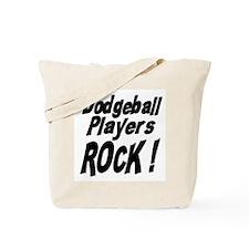 Dodgeball Players Rock ! Tote Bag