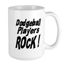 Dodgeball Players Rock ! Mug