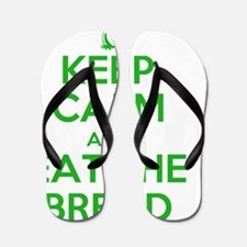 Keep calm and eat the bread Flip Flops