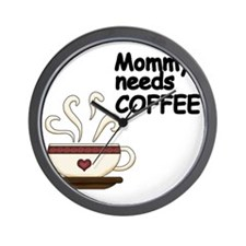 Mommy needs COFFEE Wall Clock