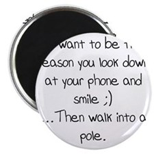 Look down at your phone and smile.. Magnet