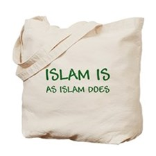 """Islam Is As Islam Does"" Tote Bag"