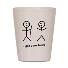 Blood Dripping I Got Your Back Shot Glass