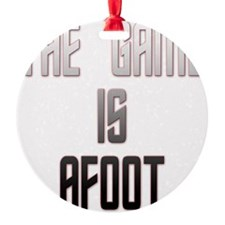 The Game Is Afoot Ornament