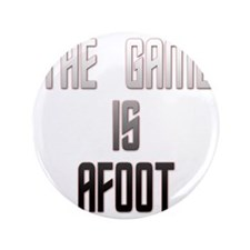 """The Game Is Afoot 3.5"""" Button"""
