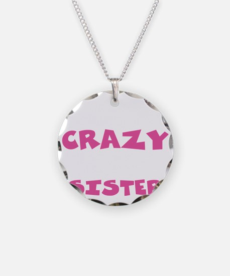 Crazy Sister Necklace Circle Charm