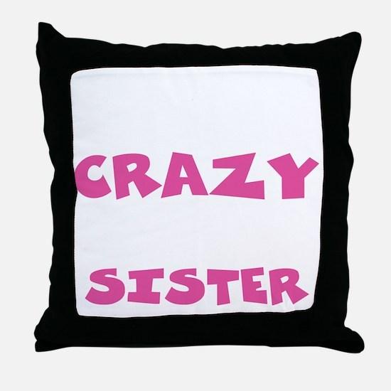 Crazy Sister Throw Pillow
