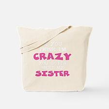 Crazy Sister Tote Bag