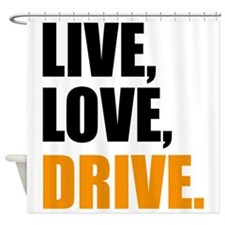 live, love drive  Shower Curtain