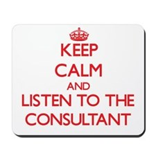 Keep Calm and Listen to the Consultant Mousepad