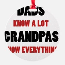 Grandpas Know Everything Ornament