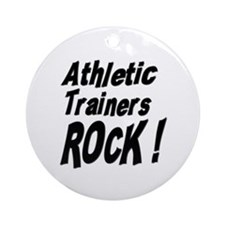 Athletic Trainers Rock ! Ornament (Round)