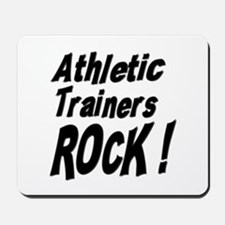 Athletic Trainers Rock ! Mousepad