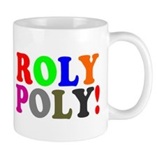 ROLY POLY! Mugs