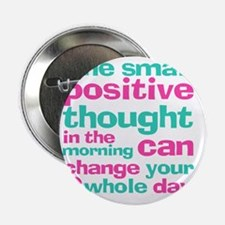 """Positive Thought 2.25"""" Button"""