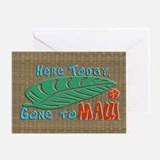 Here Today Gone to Maui Greeting Card