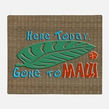 Here Today Gone to Maui Throw Blanket