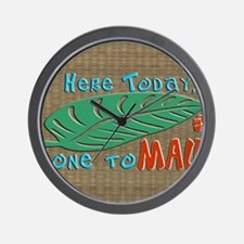 Here Today Gone to Maui Wall Clock