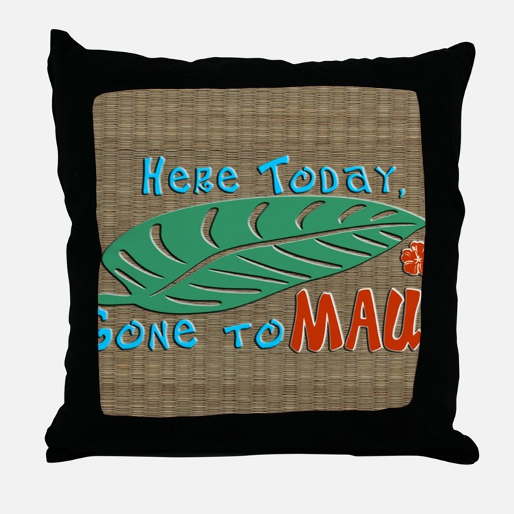 Here Today Gone to Maui Throw Pillow