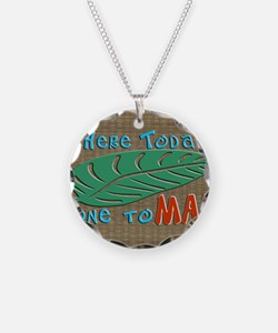 Here Today Gone to Maui Necklace