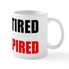 I'm Retired Not Expired Mug